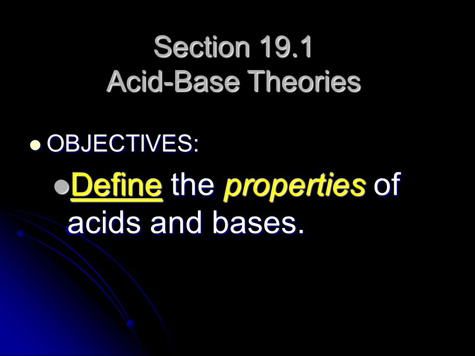 Section 19.1 Acid-Base Theories