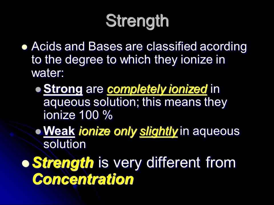 Strength Strength is very different from Concentration