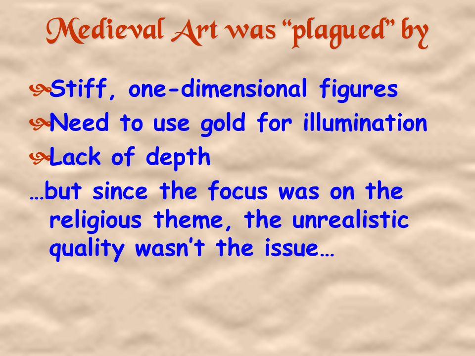 Medieval Art was plagued by