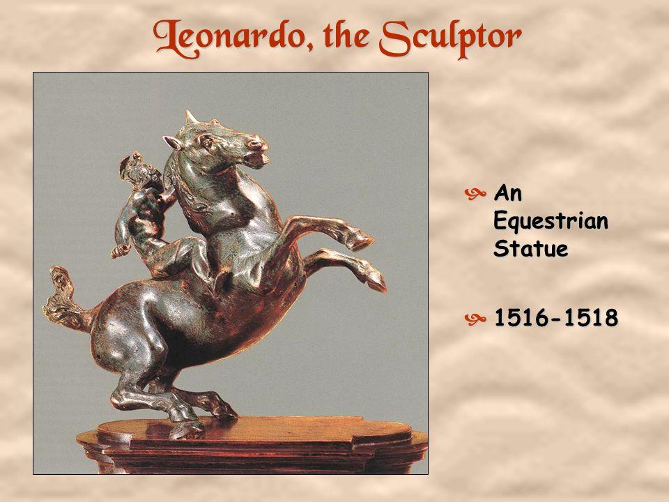 Leonardo, the Sculptor An Equestrian Statue 1516-1518
