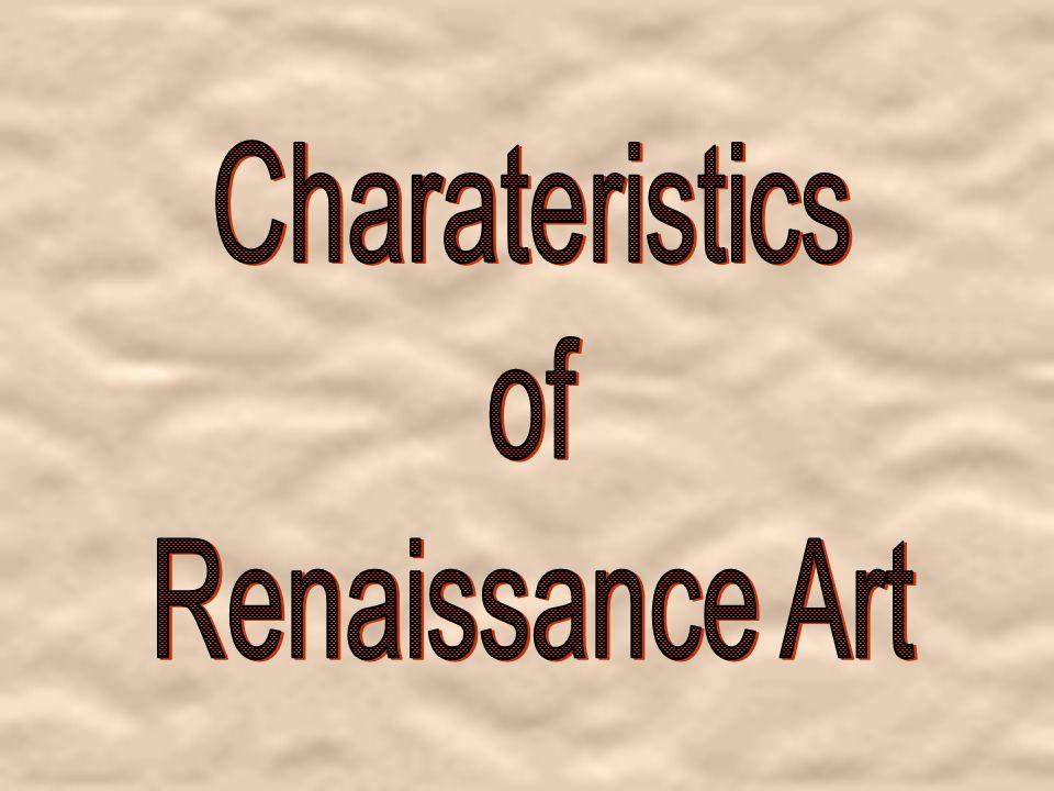 Charateristics of Renaissance Art