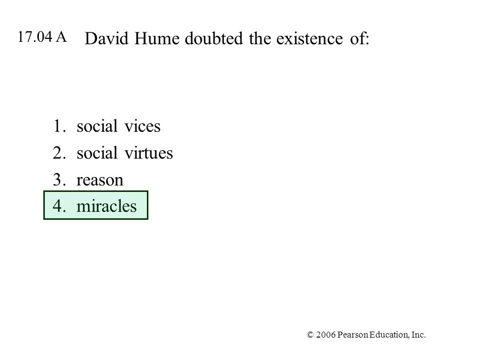 David Hume doubted the existence of: