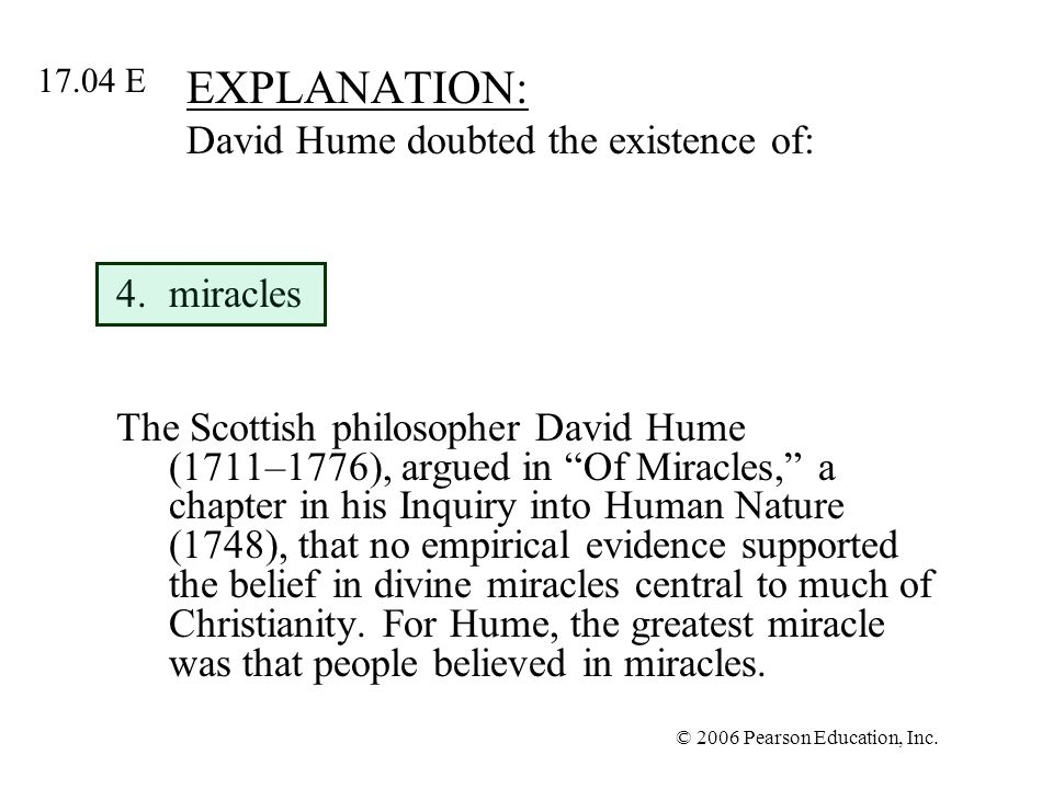 EXPLANATION: David Hume doubted the existence of: