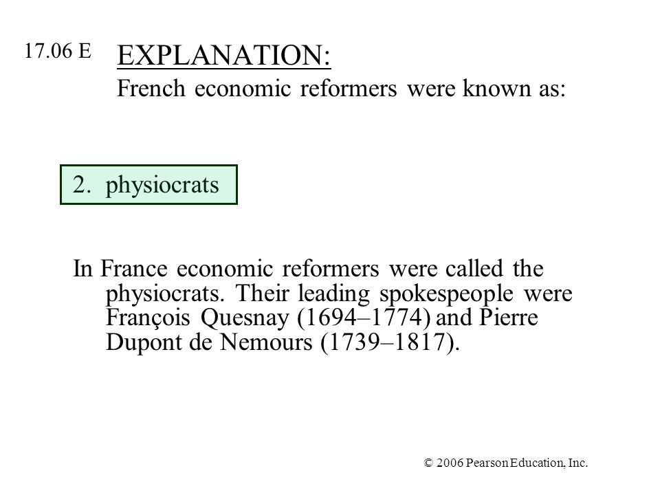 EXPLANATION: French economic reformers were known as: