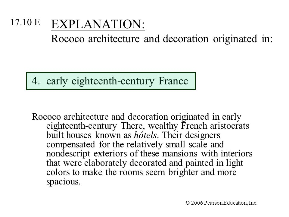 EXPLANATION: Rococo architecture and decoration originated in: