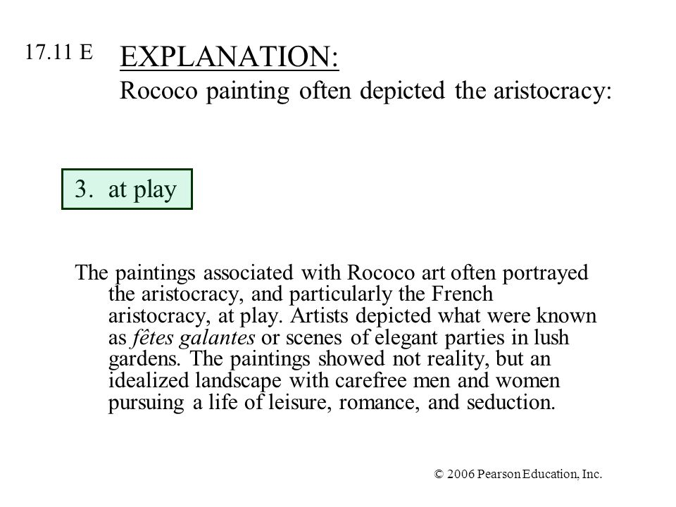 EXPLANATION: Rococo painting often depicted the aristocracy: