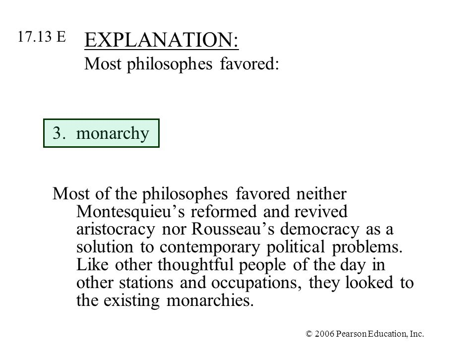 EXPLANATION: Most philosophes favored:
