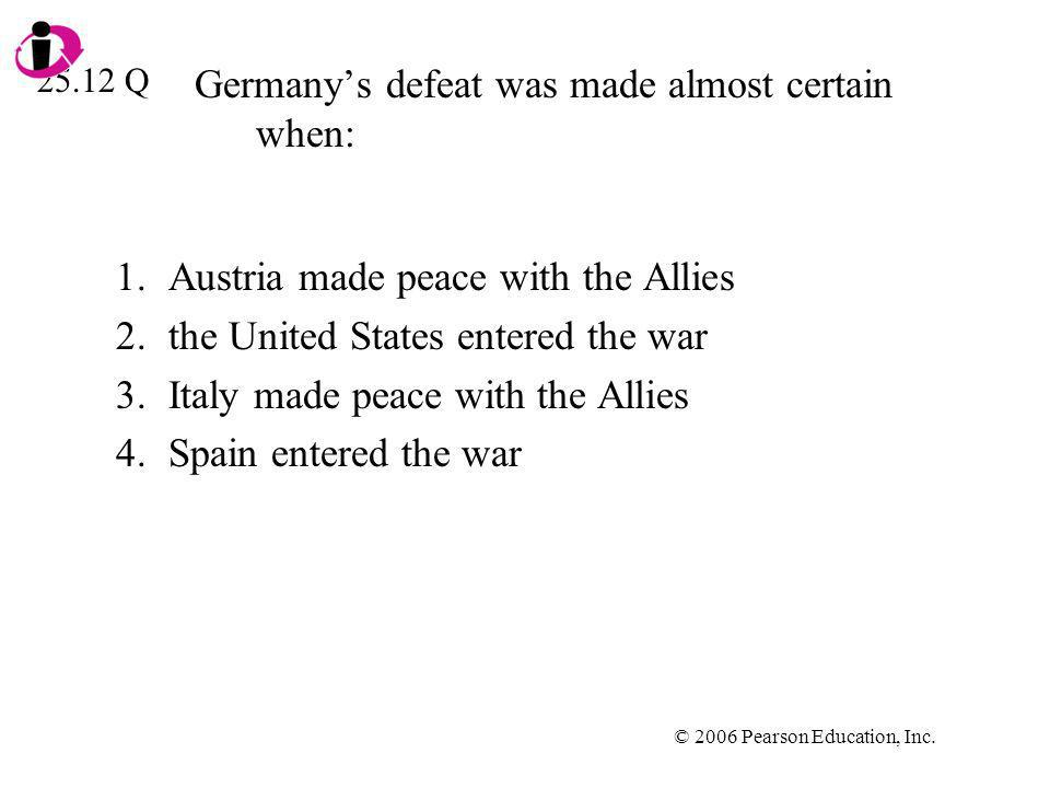 Germany's defeat was made almost certain when:
