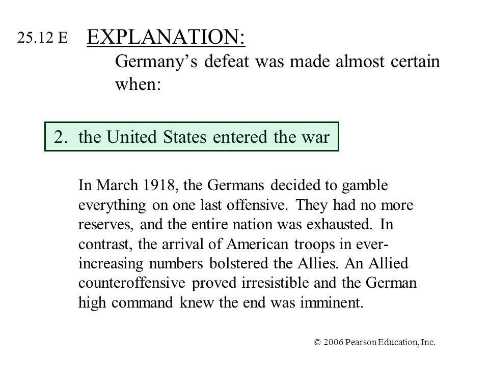 EXPLANATION: Germany's defeat was made almost certain when: