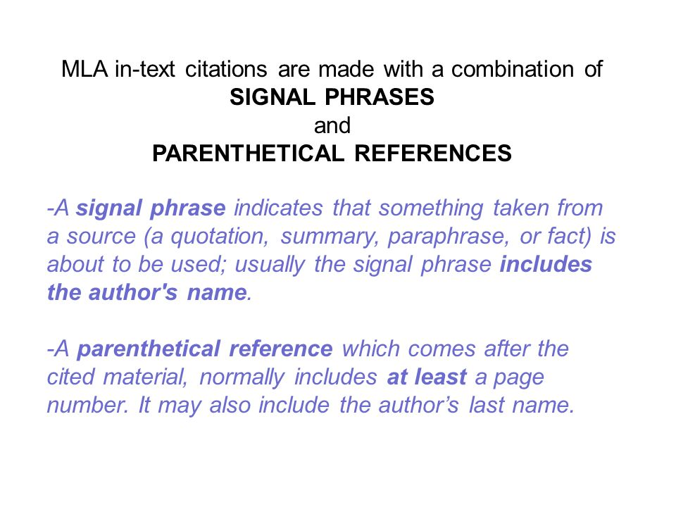 MLA in-text citations are made with a combination of SIGNAL PHRASES