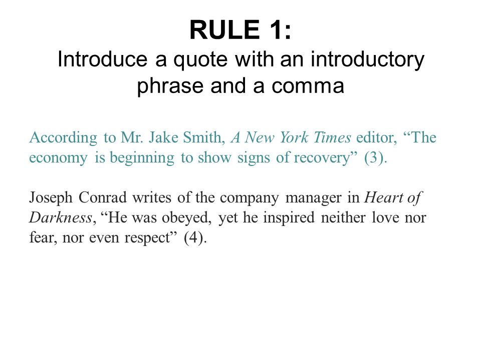 RULE 1: Introduce a quote with an introductory phrase and a comma