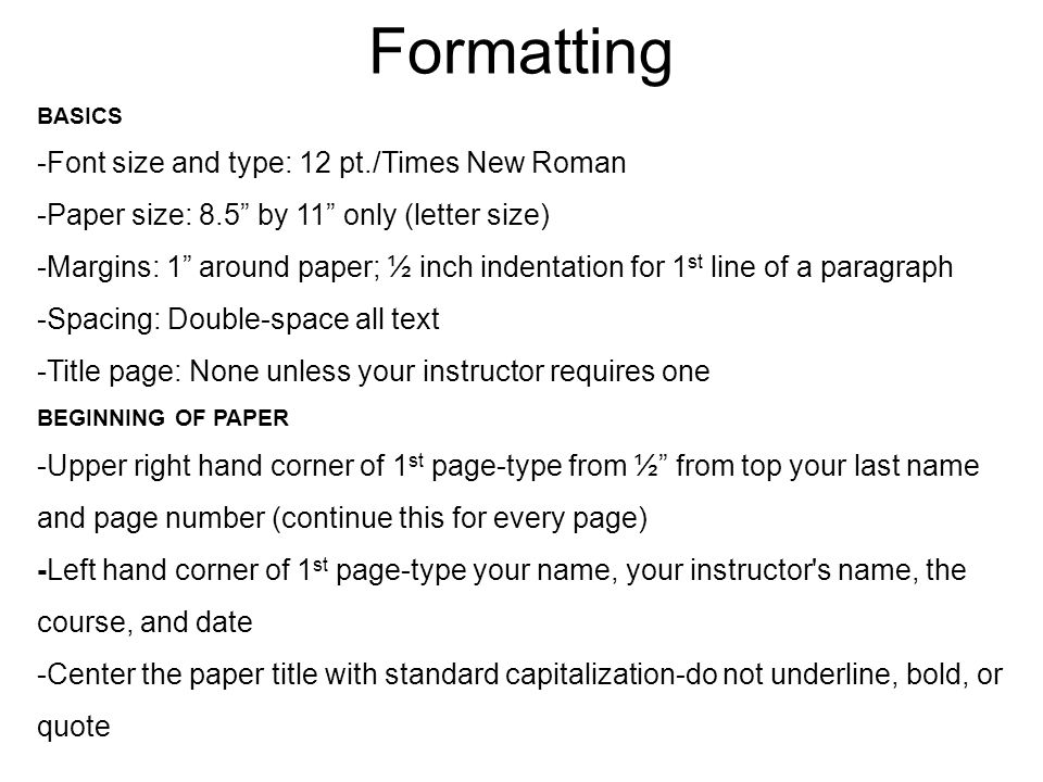 Formatting -Font size and type: 12 pt./Times New Roman