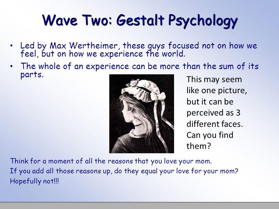 Wave Two: Gestalt Psychology