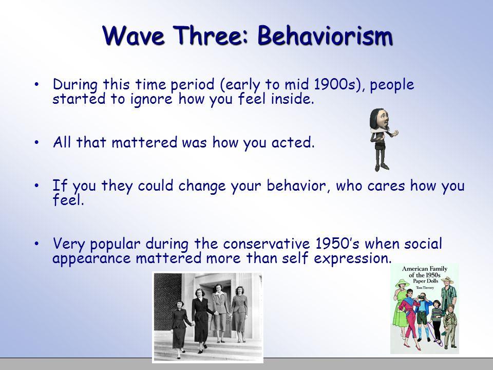 Wave Three: Behaviorism