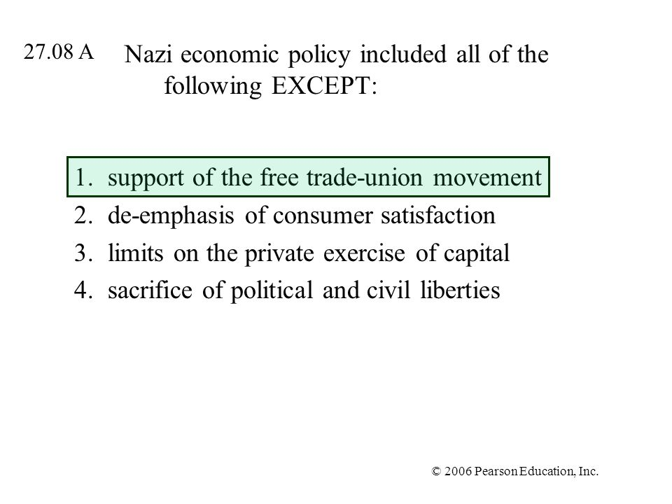 Nazi economic policy included all of the following EXCEPT: