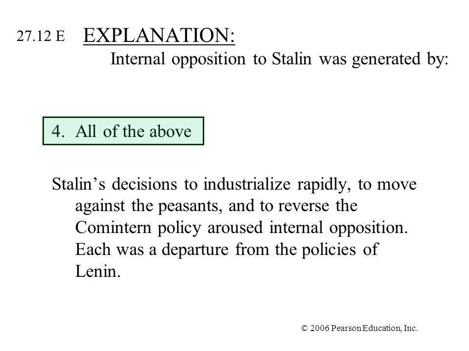 EXPLANATION: Internal opposition to Stalin was generated by: