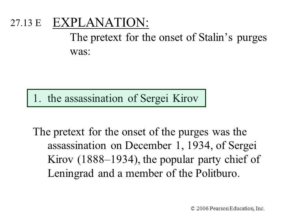 EXPLANATION: The pretext for the onset of Stalin's purges was: