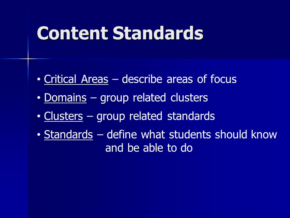 Content Standards Critical Areas – describe areas of focus