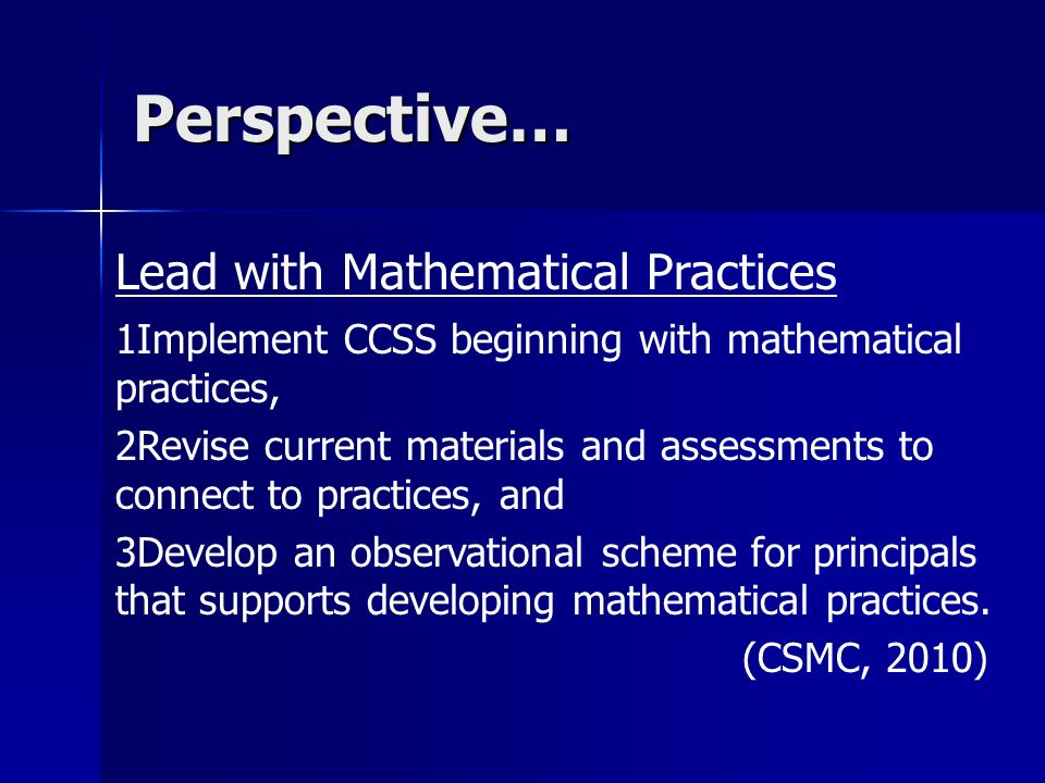 Perspective… Lead with Mathematical Practices