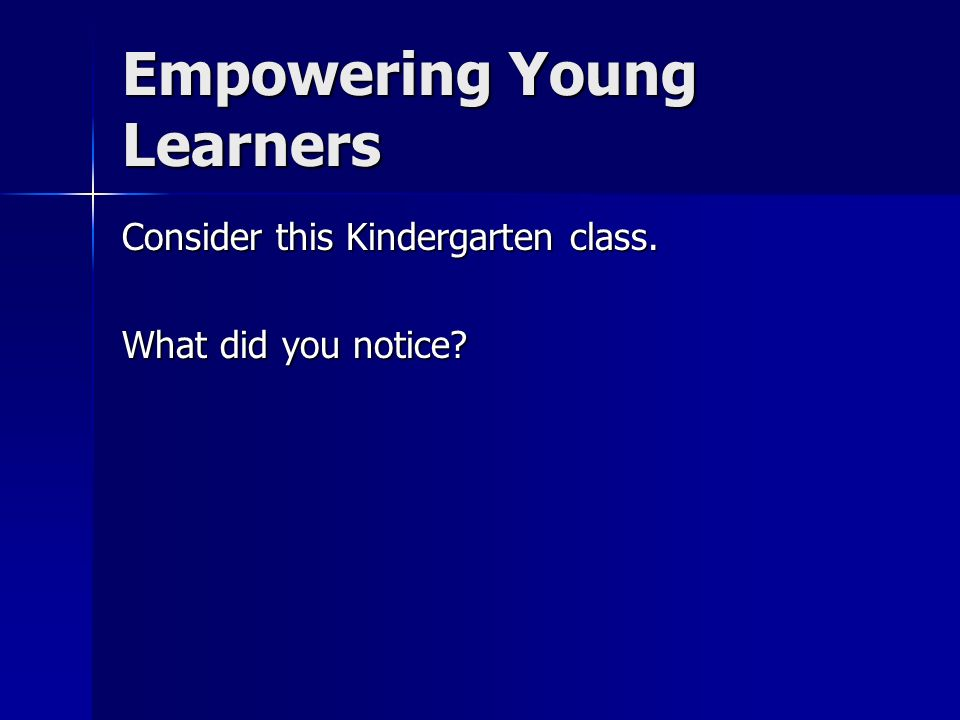 Empowering Young Learners