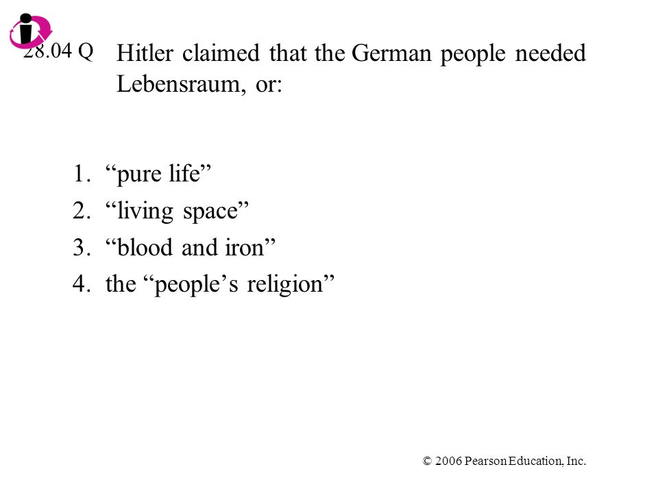 Hitler claimed that the German people needed Lebensraum, or: