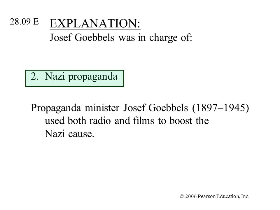 EXPLANATION: Josef Goebbels was in charge of: