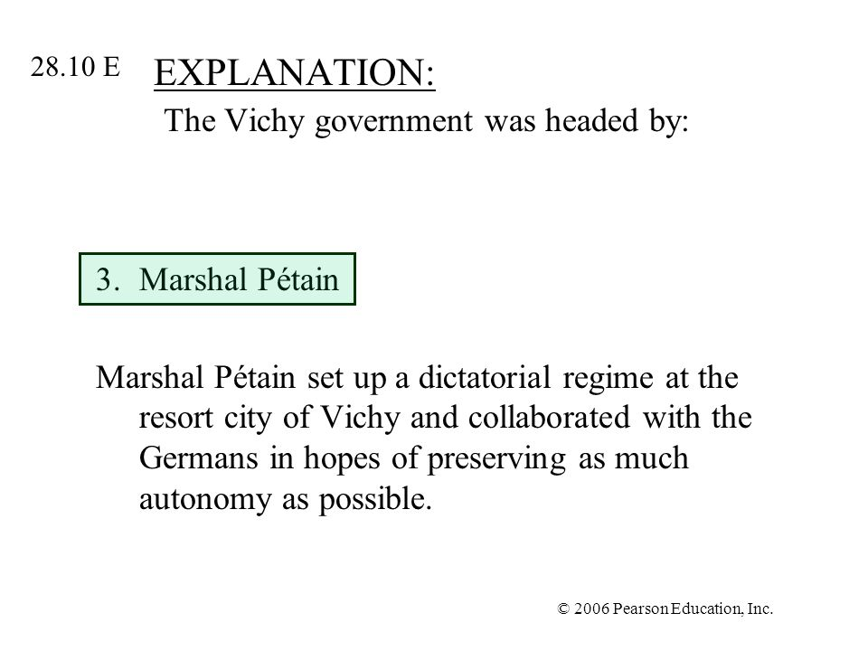 EXPLANATION: The Vichy government was headed by: