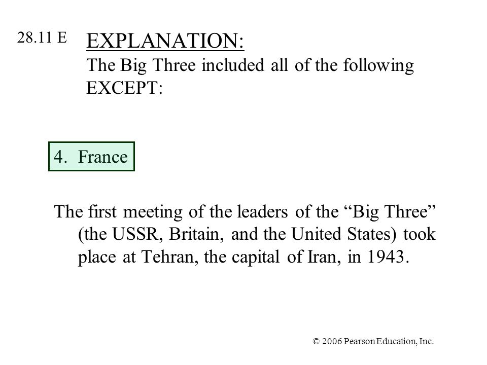 EXPLANATION: The Big Three included all of the following EXCEPT: