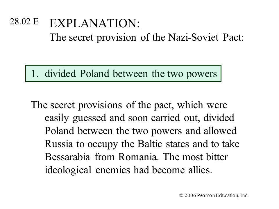 EXPLANATION: The secret provision of the Nazi-Soviet Pact: