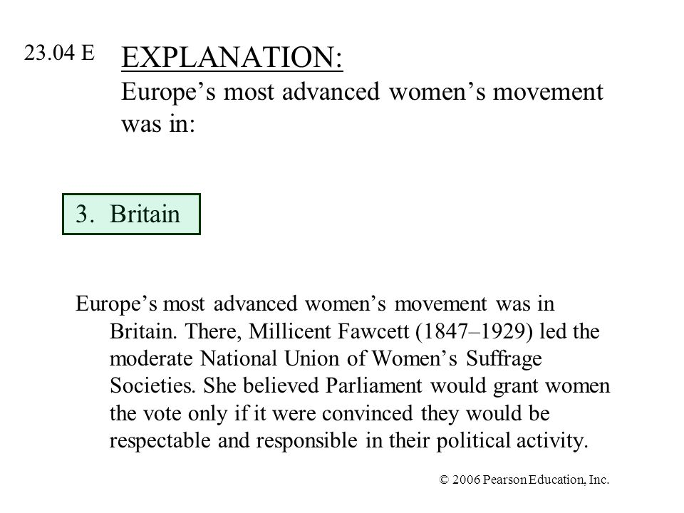 EXPLANATION: Europe's most advanced women's movement was in: