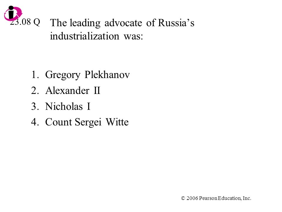 The leading advocate of Russia's industrialization was: