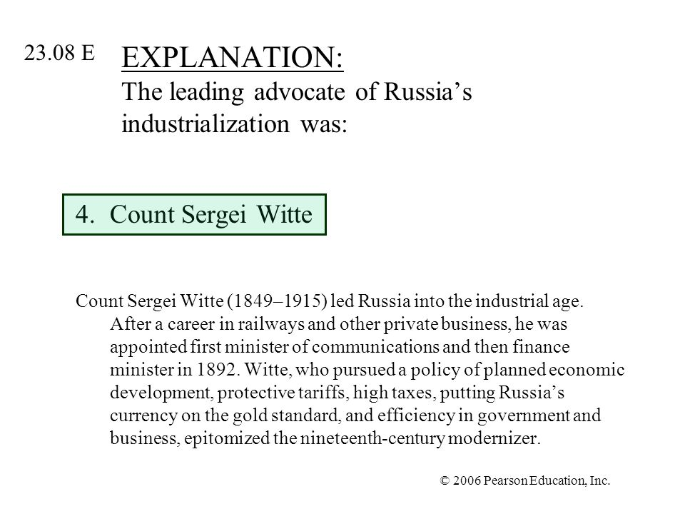 EXPLANATION: The leading advocate of Russia's industrialization was: