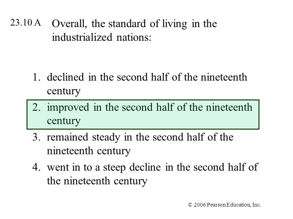 Overall, the standard of living in the industrialized nations: