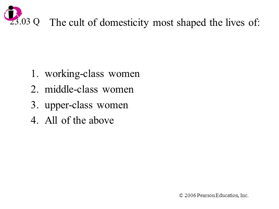 The cult of domesticity most shaped the lives of: