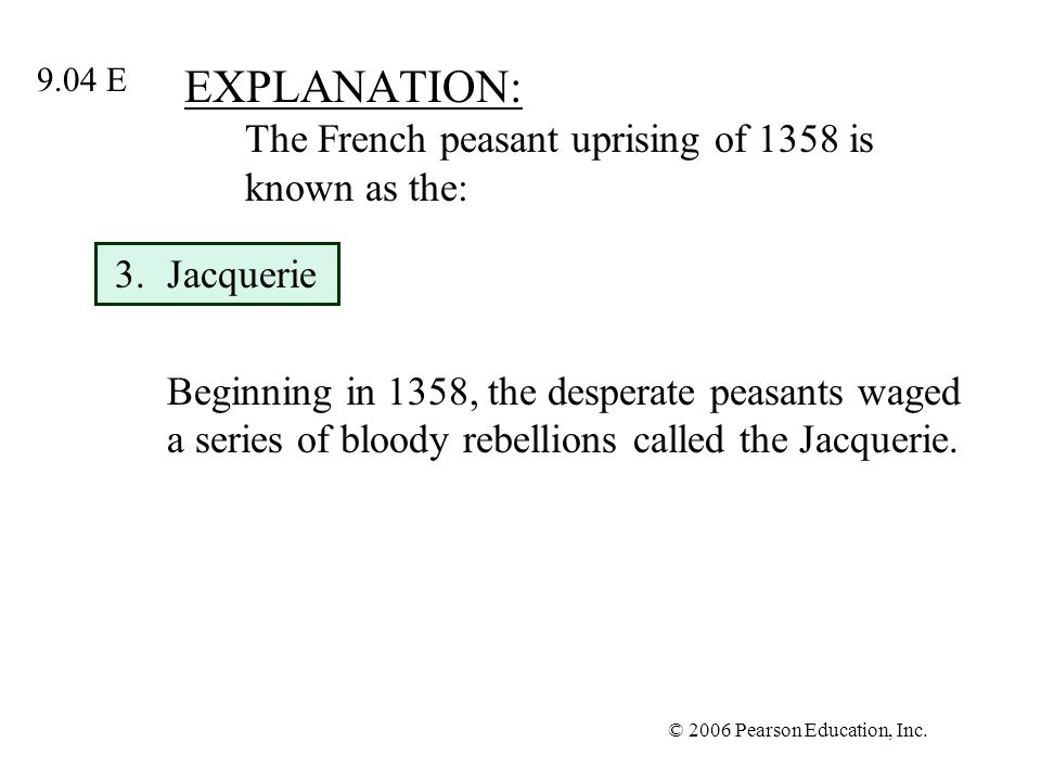 EXPLANATION: The French peasant uprising of 1358 is known as the: