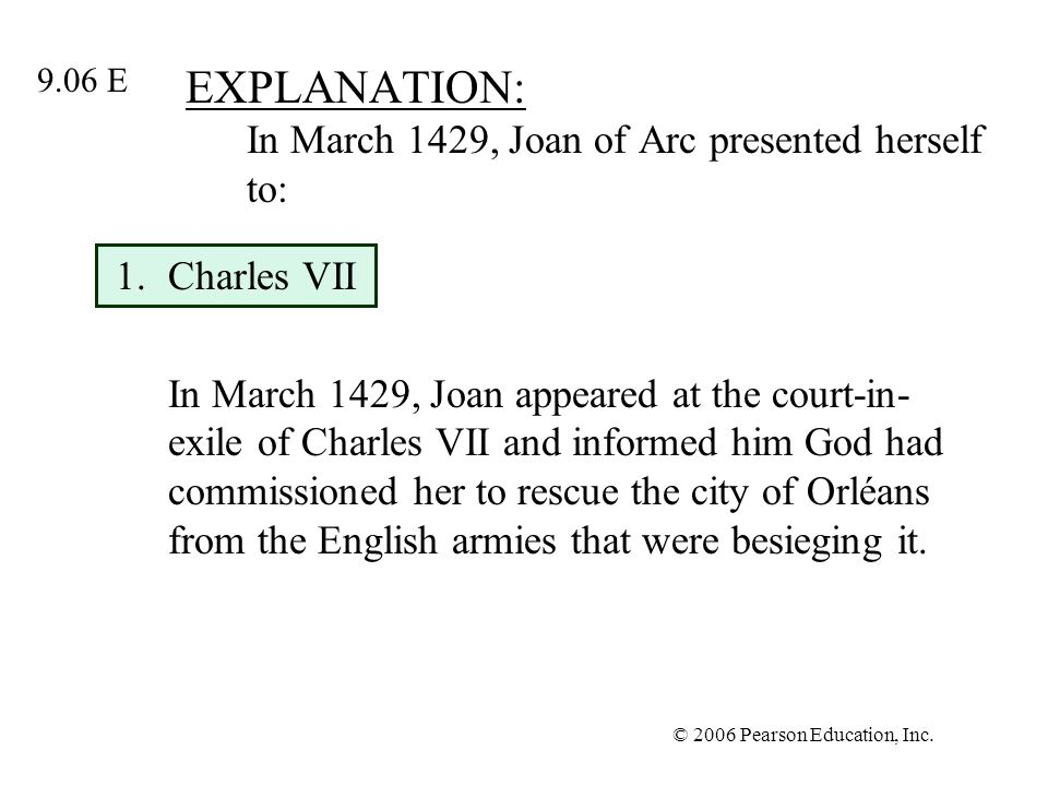 EXPLANATION: In March 1429, Joan of Arc presented herself to: