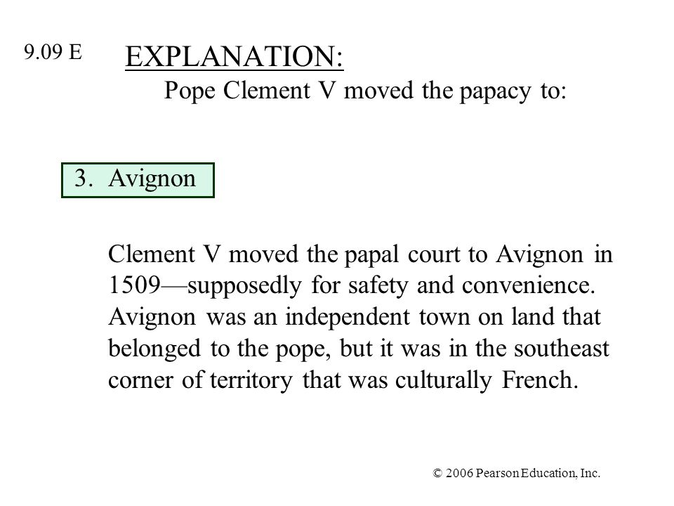 EXPLANATION: Pope Clement V moved the papacy to:
