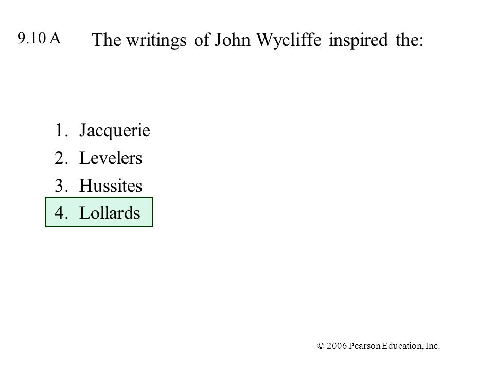 The writings of John Wycliffe inspired the: