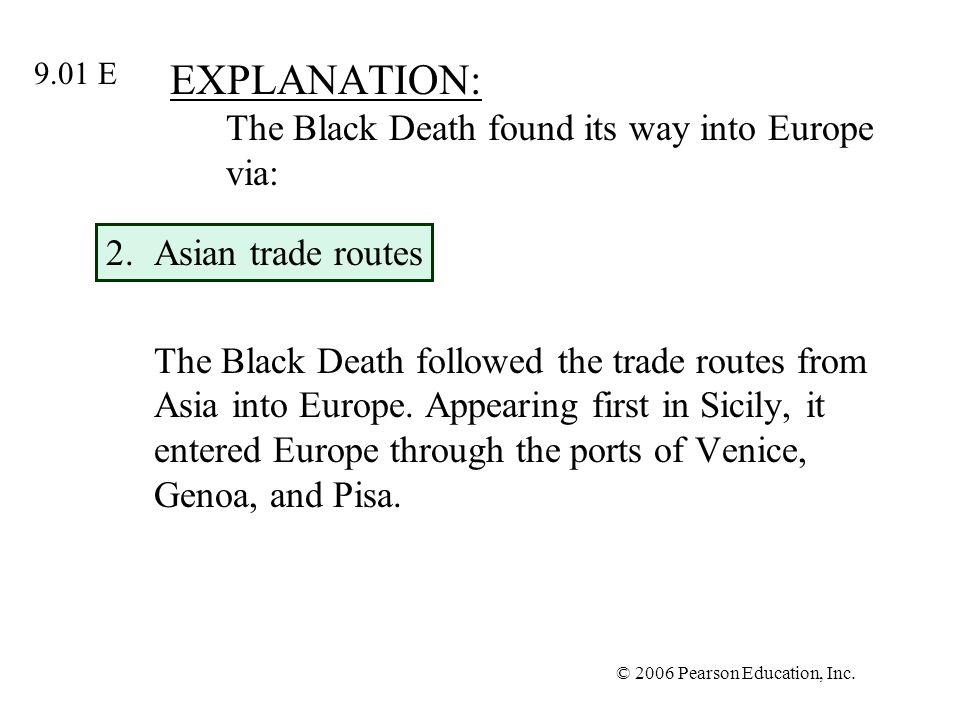 EXPLANATION: The Black Death found its way into Europe via: