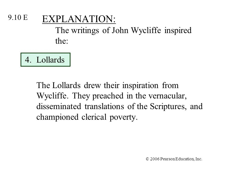 EXPLANATION: The writings of John Wycliffe inspired the: