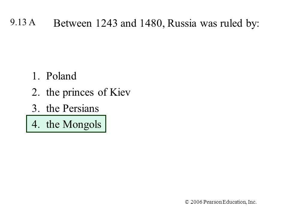 Between 1243 and 1480, Russia was ruled by: