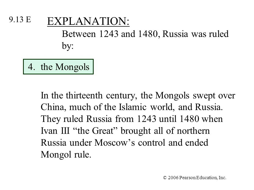 EXPLANATION: Between 1243 and 1480, Russia was ruled by: