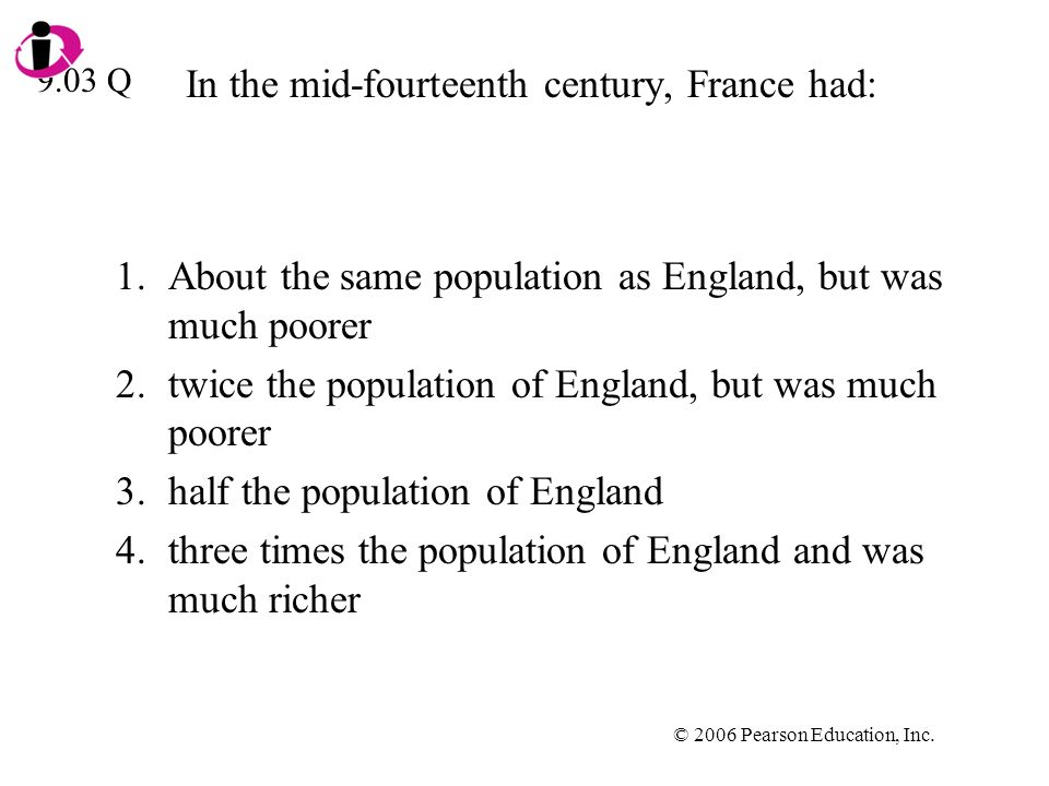 In the mid-fourteenth century, France had: