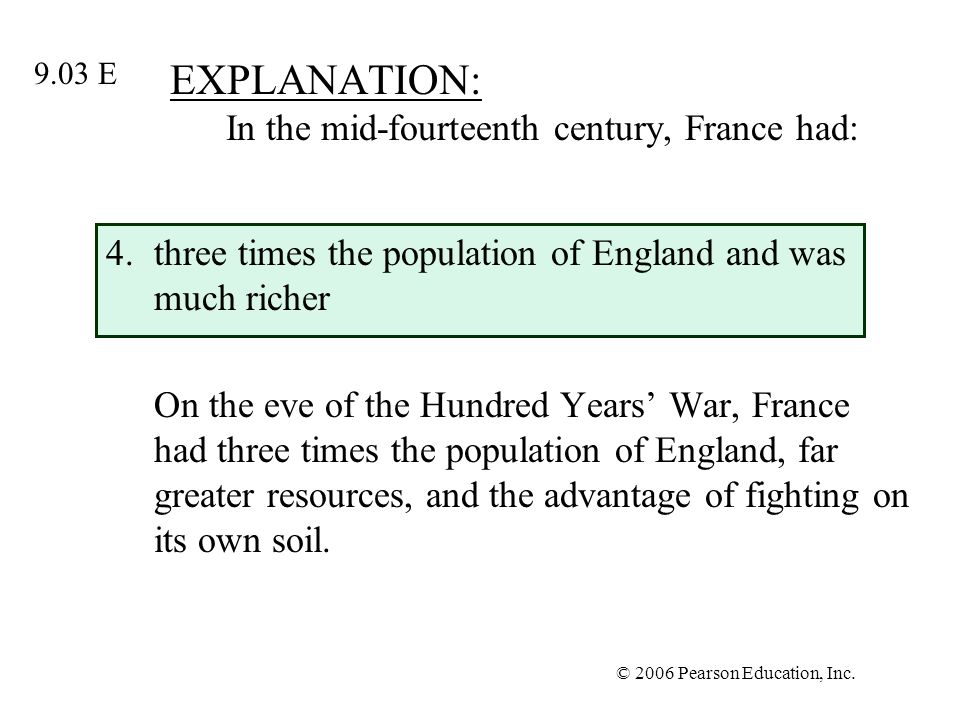 EXPLANATION: In the mid-fourteenth century, France had: