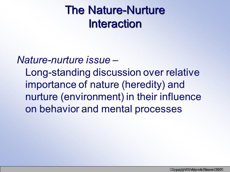 The Nature-Nurture Interaction