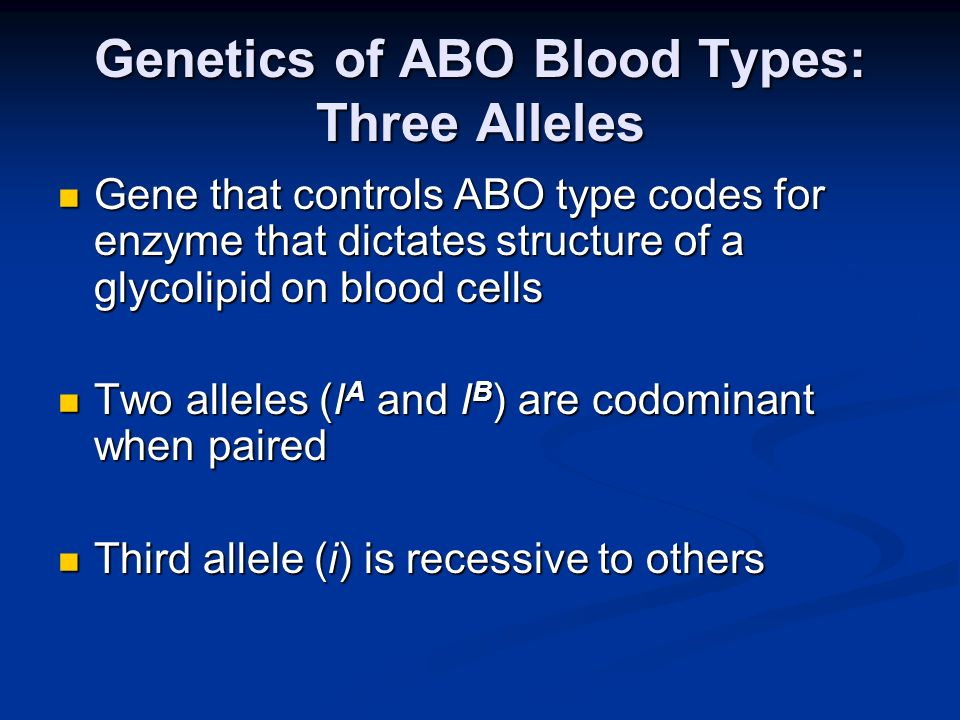 Genetics of ABO Blood Types: Three Alleles