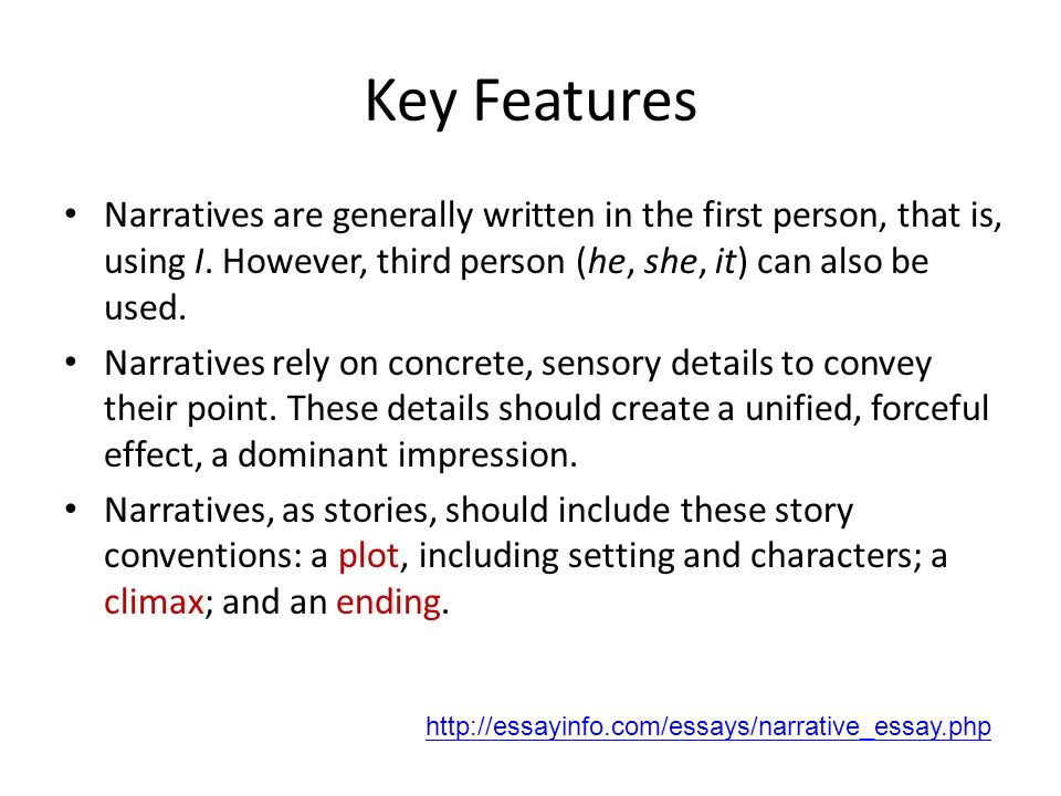 features of narrative writing Intended learning outcomes students will be able to create a narrative piece of writing that is organized and follows a formal style with a reflective conclusion.