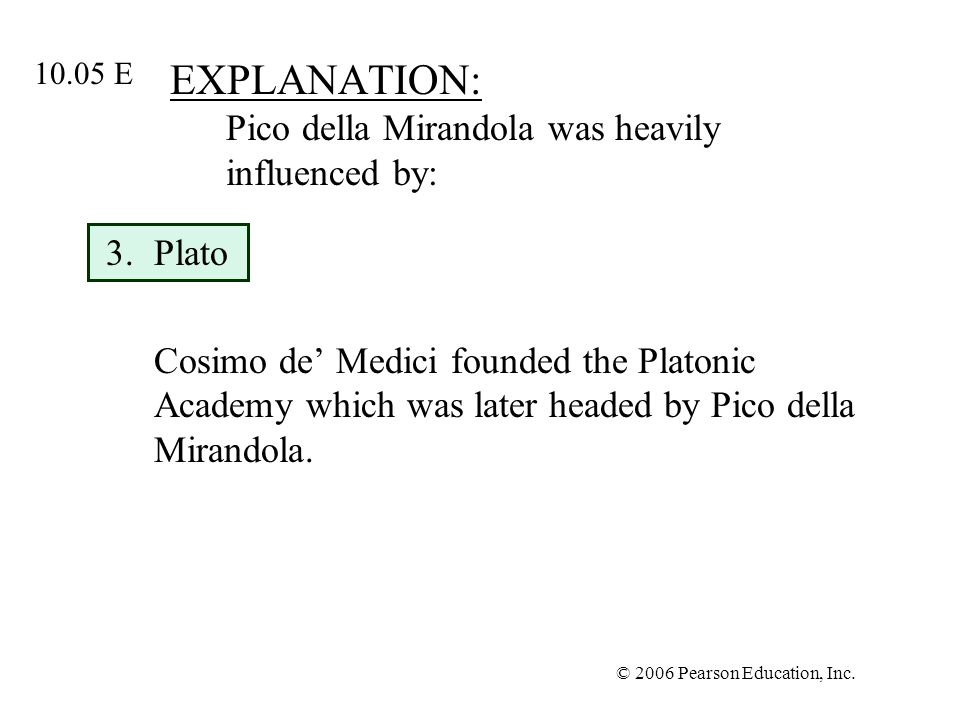 EXPLANATION: Pico della Mirandola was heavily influenced by: