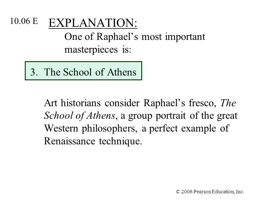 EXPLANATION: One of Raphael's most important masterpieces is: