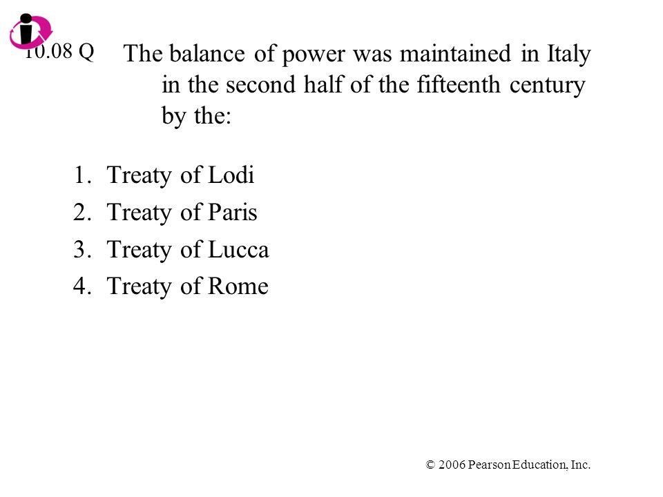 Treaty of Lodi Treaty of Paris Treaty of Lucca Treaty of Rome